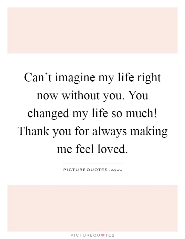 Thank You Changing My Life Quotes