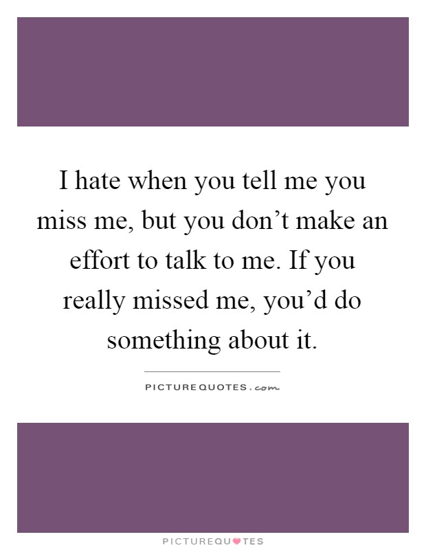 I Hate Missing You Quotes