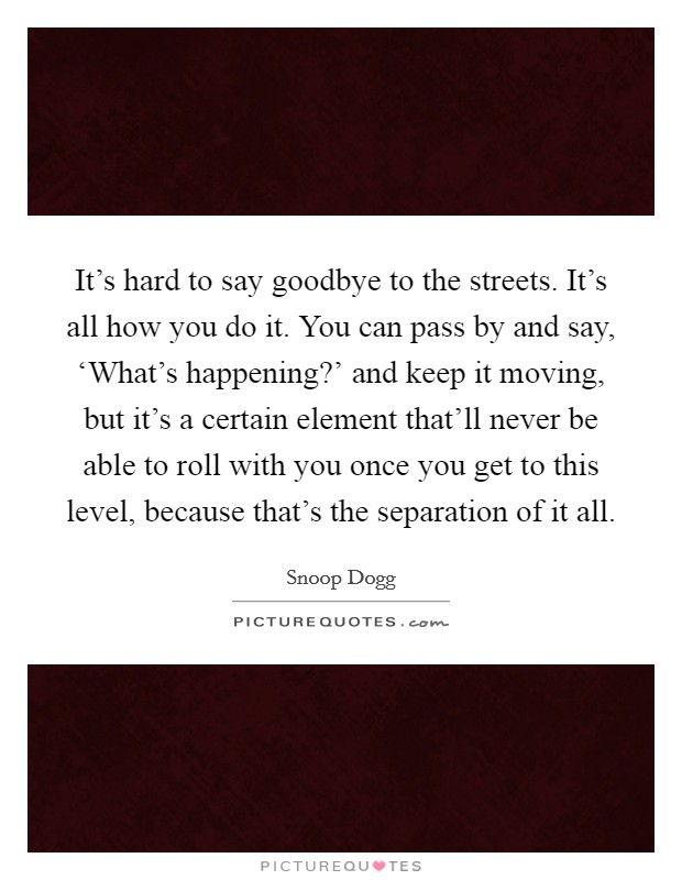 It S So Hard Say Good Bye Quotes