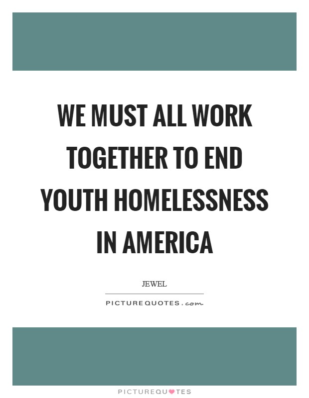 Quotes Homelessness America