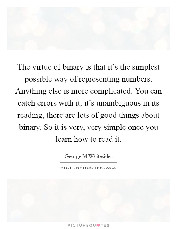 Binary Quotes : binary, quotes, George, Whitesides, Quotes, Sayings, Quotations)