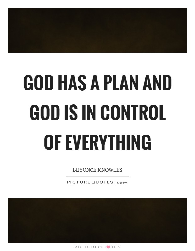 Quotes About God Being In Control : quotes, about, being, control, Control, Everything, Picture, Quotes