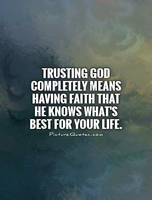 Image result for trust God he knows best