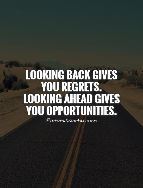 Not Looking Back Sayings and Quotes ~ Best Quotes and Sayings