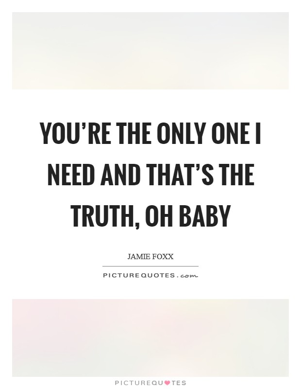 Baby Oh Baby You're The One : you're, You're, That's, Truth,, Picture, Quotes