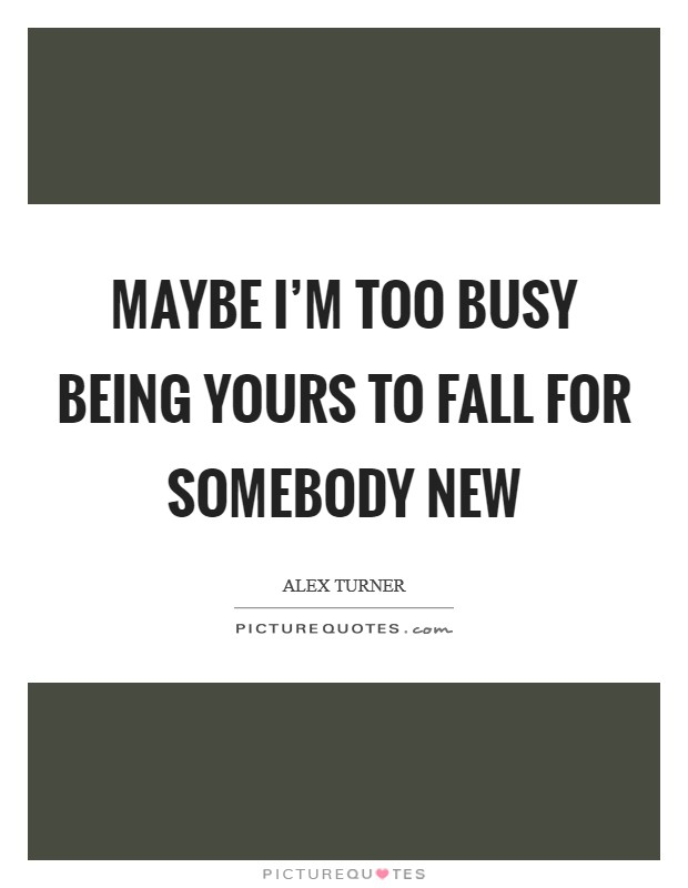 Quotes About Being Too Busy