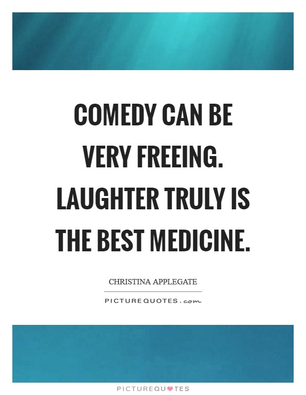 Laughter Best Medicine Quote Who Said