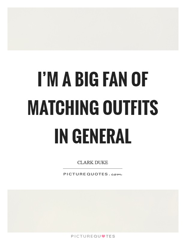 Quotes About Matching Outfits : quotes, about, matching, outfits, Matching, Outfits, General, Picture, Quotes