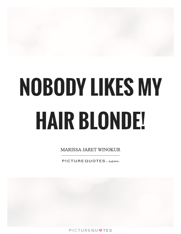 Blonde Hair Quotes : blonde, quotes, Blonde, Quotes, Sayings, Picture