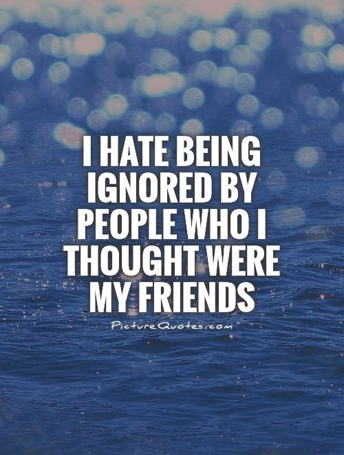 Ignoring People Quotes : ignoring, people, quotes, Being, Ignored, Quotes, Sayings, Picture