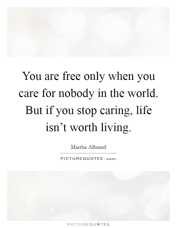 If You Care Quotes : quotes, Nobody, World., If..., Picture, Quotes