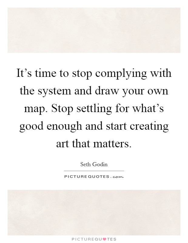 Stop Settling Quotes : settling, quotes, Complying, System, Own..., Picture, Quotes