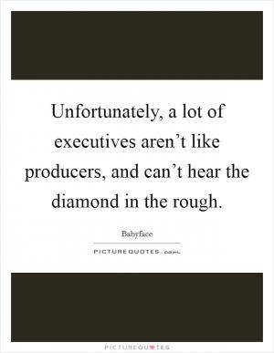 Diamond In The Rough Quotes : diamond, rough, quotes, Diamond, Rough, Times, Picture, Quotes