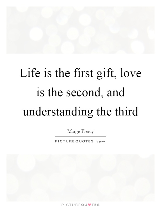 First Love Second Love Third Love Quotes : first, second, third, quotes, First, Gift,, Second,, Understanding..., Picture, Quotes