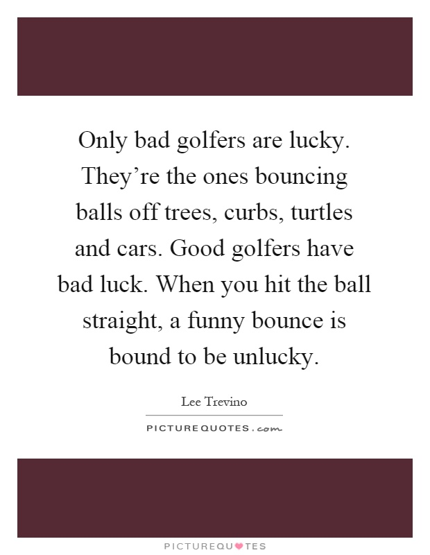 Funny Bad Luck Quotes : funny, quotes, Quotes, Sayings, Picture
