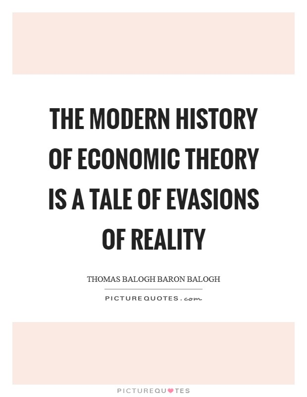 The modern history of economic theory is a tale of