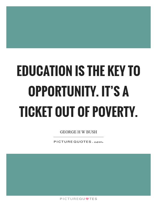 Quotes About Poverty And Education : quotes, about, poverty, education, Education, Opportunity., Ticket, Poverty, Picture, Quotes