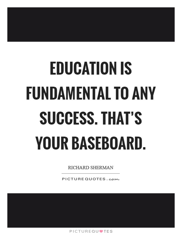 Success Education Quotes : success, education, quotes, Education, Fundamental, Success., That's, Baseboard, Picture, Quotes
