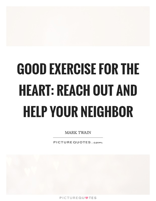 Being A Good Neighbor Quotes : being, neighbor, quotes, Neighbor, Quotes, Sayings, Picture