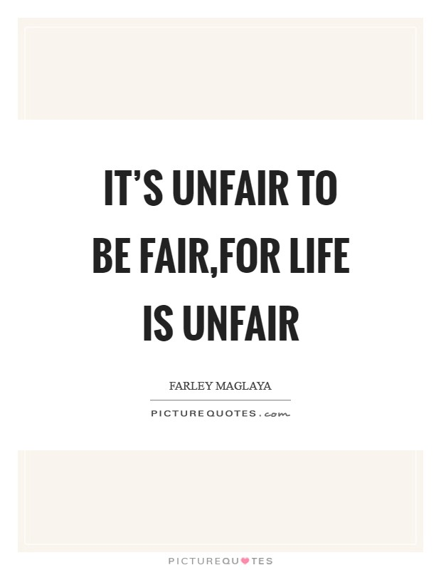 Unfair Quotes : unfair, quotes, Unfair, Quotes, Sayings, Picture