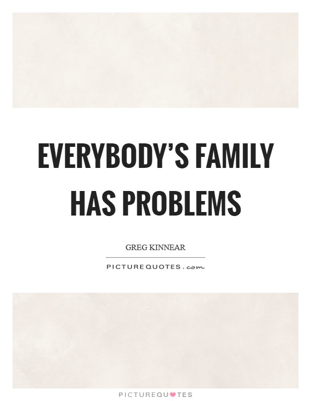 Family Problem Family Hurt Quotes : family, problem, quotes, Everybody's, Family, Problems, Picture, Quotes