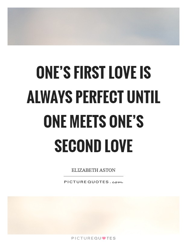 Quotes About A Second Love: top 46 A Second Love quotes from...