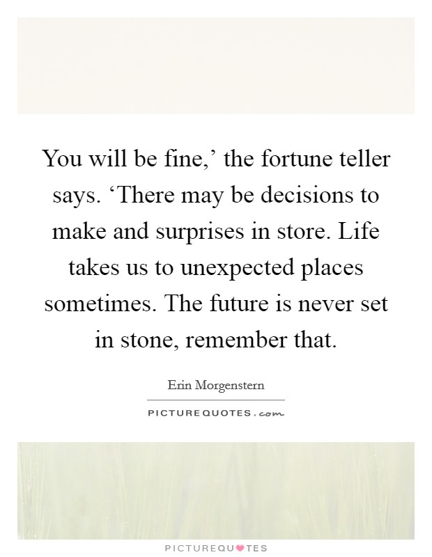 Fortune Teller Quotes : fortune, teller, quotes, Fine,', Fortune, Teller, Says., 'There, Be..., Picture, Quotes