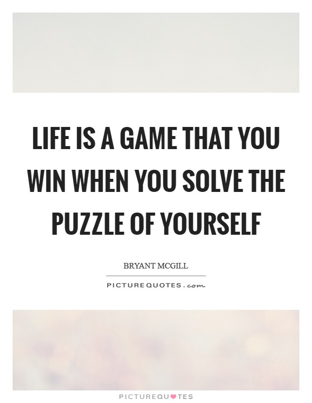 Puzzle Quotes About Life : puzzle, quotes, about, Solve, Puzzle, Yourself, Picture, Quotes