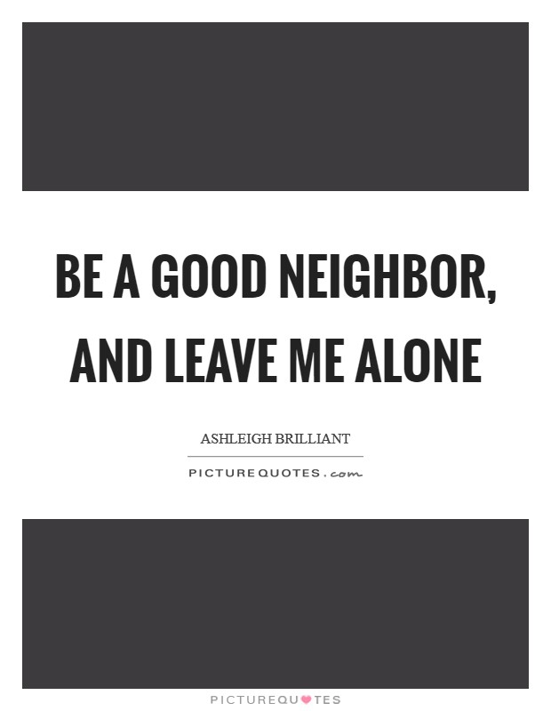 Neighbor Sayings : neighbor, sayings, Neighbor, Quotes, Sayings, Picture