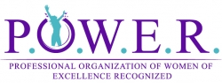 P.O.W.E.R.-Professional Organization of Women of Excellence Recognized Showcases Their New Women of Empowerment Members
