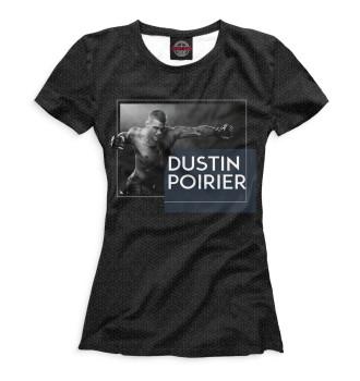 Женская Футболка Dustin Poirier