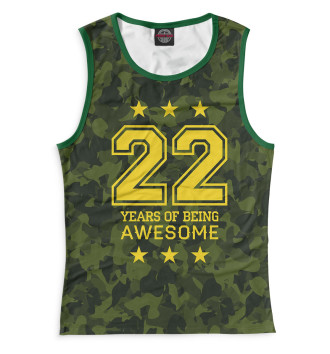 Женская Майка 22 Years of Being Awesome