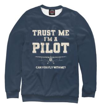 Женский Свитшот Поверь мне - Я пилот! Полетаем?