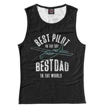 Женская Майка Лучший пилот в небе-лучший отец в мире