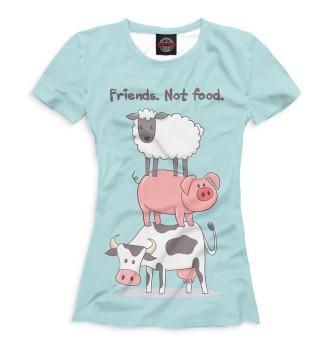 Женская  Friends. Not food.
