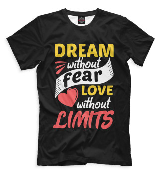 Мужская  Dream Without Fear Love Without Limits