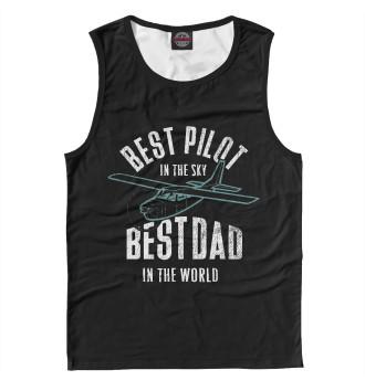 Мужская Майка Лучший пилот в небе-лучший отец в мире