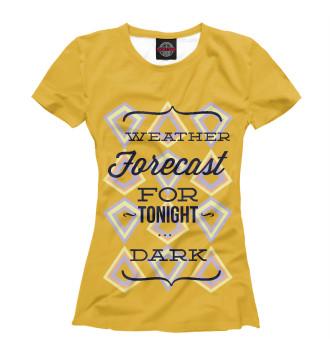 Футболка для девочек Прогноз погоды на ночь ... темнота