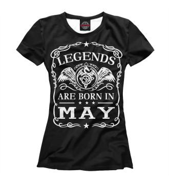 Женская Футболка Легенды рождаются в мае