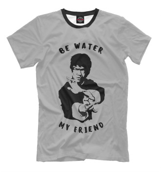 Мужская Футболка Be Water My Friend