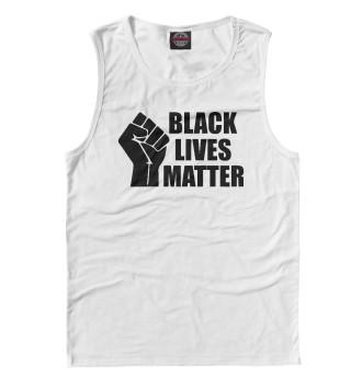 Мужская Майка Black lives matter