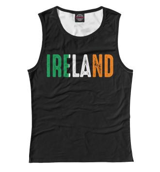 Женская Майка IRELAND - ИРЛАНДИЯ