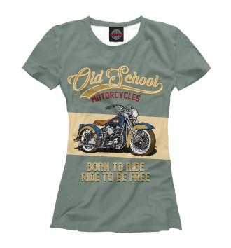 Женская Футболка Мотоциклы - Старая школа