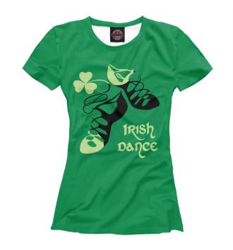 Женская Футболка Ireland, Irish dance