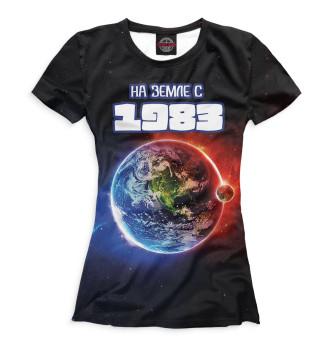 Женская Футболка На Земле с 1983