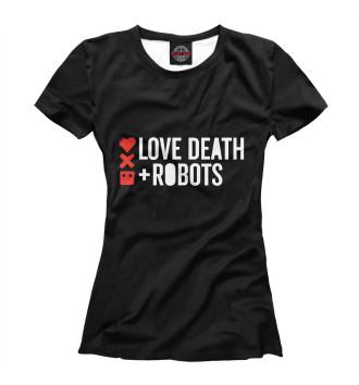 Женская Футболка Любовь, смерть и роботы