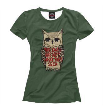 Женская Футболка The Owls Are Not What They Seem