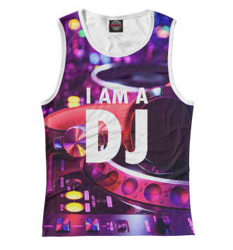 Женская Майка I am a DJ