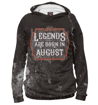 Мужское Худи Legends Are Born In August