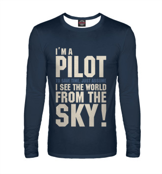 Мужской Лонгслив Я Пилот. Я смотрю на мир с неба.